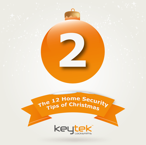 Tip 2 of The 12 Home Security Tips of Christmas...