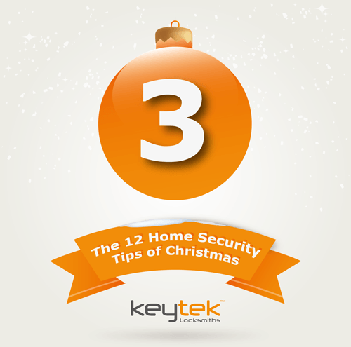 Tip 3 of The 12 Home Security Tips of Christmas...