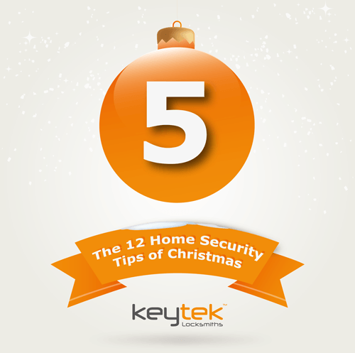 Tip 5 of The 12 Home Security Tips of Christmas...