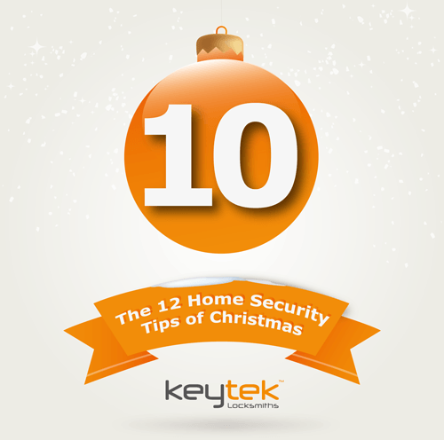 Tip 10 of The 12 Home Security Tips of Christmas...