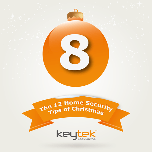 Tip 8 of The 12 Home Security Tips of Christmas...