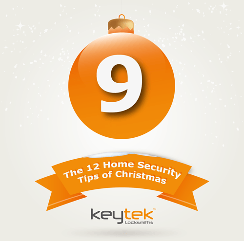 Tip 9 of The 12 Home Security Tips of Christmas...